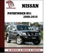 Pay for Service Manual Nissan Pathfinder R51 2008 2009 2010 Repair Manual pdf