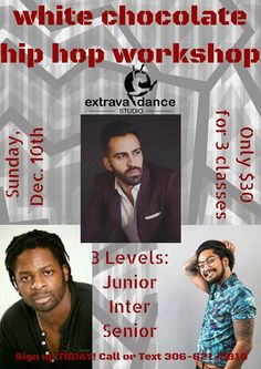 Hip Hop Workshop- Sunday Dec 10th at our Yorkton studio. To sign up please email or text Jodi at extravadancestudio@hotmail.com or 306-621-2818  You do not have to be a Hip hop student to participate in the workshop and students from other studios are welcome as well!  There is NO $30 fee for the dancers having their choreography done by White Chocolate.  This workshop is always A TON of fun!!! $30 for 3 classes!