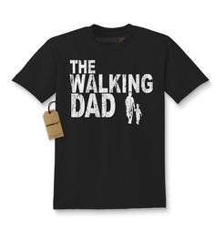 - The Walking Dead… I mean Dad - Perfect Father's Day shirt for zombie-loving dads everywhere Description Expression Tees brings you yet another amazing design - The Walking Dad Father's Day All of ou