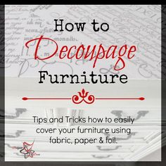 I decided I wanted to share my tips, tricks and the products I use to show you how to decoupage furniture. by DeDe Bailey