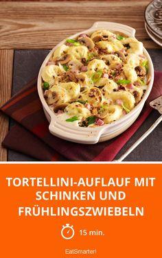 Tortellini-Auflauf mit Schinken und Frühlingszwiebeln - smarter - Zeit: 15 Min. | eatsmarter.de