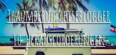 Traumberuf Reiseblogger: 10 Herausforderungen