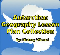 Antarctica Geography Lesson Plan Collection by History Wizard | TpT