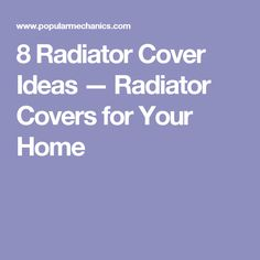 8 Radiator Cover Ideas — Radiator Covers for Your Home Hot Steam, Radiator Cover, Radiators, How To Look Better, Cover Up, Loft, Ideas, Design, Lofts