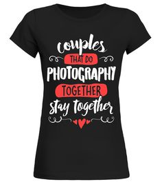 """# Couples Photography T-Shirt - Stay Together! .  Special Offer, not available in shops      Comes in a variety of styles and colours      Buy yours now before it is too late!      Secured payment via Visa / Mastercard / Amex / PayPal      How to place an order            Choose the model from the drop-down menu      Click on """"Buy it now""""      Choose the size and the quantity      Add your delivery address and bank details      And that's it!      Tags: Cute matching Photography Couples…"""