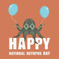 Have you hugged an octopus today?