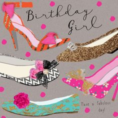 "Beautiful birthday card featuring colourful high-heels and pretty pumps. With caption: ""Birthday Girl"""