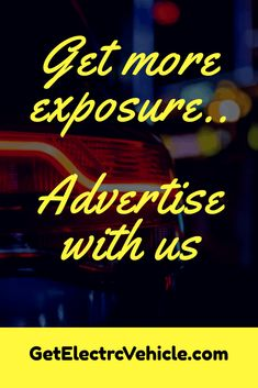 """Do you want to expand your business? Advertise with us """"GetElectricVehicle.com"""" to expose your products and business to a vast targetted audience with affordable"""