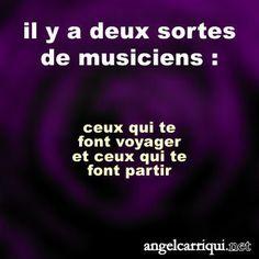 il y a deux sortes de musiciens … | Angel Carriqui