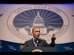 President Obama Speaks at the National League of Cities Conference - YouTube