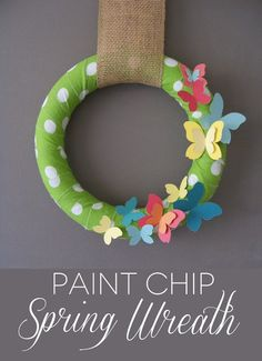 Spring Wreath-Need: fabric, hot glue gun, paint samples, and butterfly cut out.