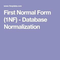 First Normal Form (1NF) - Database Normalization