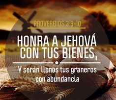 Honra a Jehová con tus bienes, y serán llenos tus graneros con abundancia