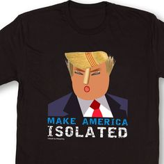 Do you care for America? 🔸BUY NOW🔸 Donald Trump make America isolated t-shirt! 👉bit.ly/isolateamerika👈