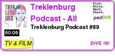 #TV #PODCAST  Treklenburg Podcast - All Things Star Trek!    Treklenburg Podcast #89    LISTEN...  http://podDVR.COM/?c=9891c4b6-8201-56d7-a760-fe27007c1b63