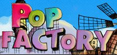 La Pop Factory - Pop Factory