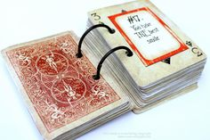 Repurpose an old deck of cards and make someone's year with 52 reasons why you love them-- one reason per week!