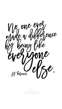 No one ever made a difference by being like everyone else. - PT Barnum The Greatest Showman Quotes and Lyrics - Hugh Jackman, PT Barnum -Zac Efron, Zendaya, Keala Settle Divine Designs Co - Printable BUNDLE #PTBarnum