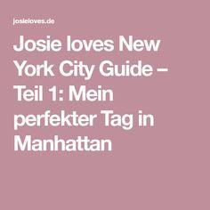 Josie loves New York City Guide – Teil 1: Mein perfekter Tag in Manhattan