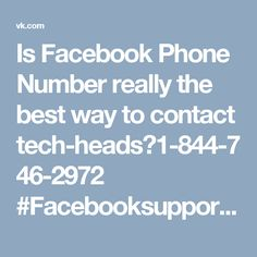 Is Facebook Phone Number really the best way to contact tech-heads?1-844-746-2972 #Facebooksupport #Facebookcustomersupport #Facebookphonenumber #Facebooksupportnumber If you want to overcome your Facebook issues fears then you need to dial our toll-free Facebook Phone number 1-844-746-2972 where you will be redirected to our team's expert who are more than skilled enough to eliminate all your Facebook issues without think about them because their vast experience backs them. For more visit…