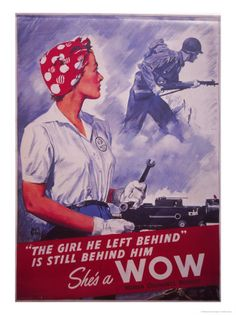 """Woman Ordnance Worker poster """"The Girl He Left Behind"""". Shows Rosie the Riveter in red bandana, collectors and non-collectors love these Rosie posters. There were a number of variants done during the war, this is among the most desirable. Pin Up, Propaganda Ww2, Pub Vintage, Ww2 Posters, Political Posters, Norman Rockwell, Up Girl, Dieselpunk, World War Two"""