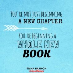 """""""You're Not Just Beginning a New Chapter..."""" -"""
