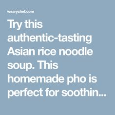 Try this authentic-tasting Asian rice noodle soup. This homemade pho is perfect for soothing a sore throat, but you don't need to be sick to enjoy it! Wonton Recipes, Soup Recipes, Cooking Recipes, Rice Noodle Soups, Rice Noodles, Best Tomato Soup, Asian Rice, Shrimp Soup, Asian Soup