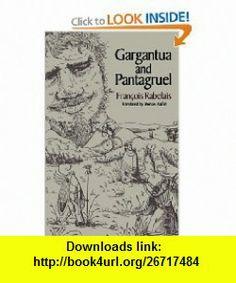 Gargantua and Pantagruel (9780393308068) Fran�ois Rabelais, Burton Raffel , ISBN-10: 0393308065  , ISBN-13: 978-0393308068 ,  , tutorials , pdf , ebook , torrent , downloads , rapidshare , filesonic , hotfile , megaupload , fileserve