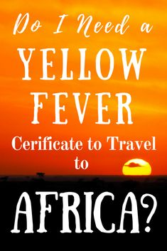 Do I Need a Yellow Fever Certificate to Travel to Africa? - Helen in Wonderlust Yellow Fever, African Countries, Africa Travel, Sierra Leone, Republic Of The Congo, Where To Go, Travel Guides, Certificate, Travel Inspiration