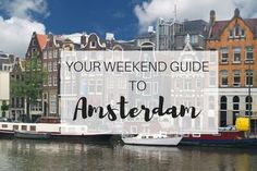Your Weekend Guide to Amsterdam