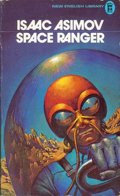 Publication: Space Ranger  Authors: Isaac Asimov Year: 1973-04-00 ISBN: 0-450-01434-7 [978-0-450-01434-5] Publisher: New English Library  Cover: Bruce Pennington