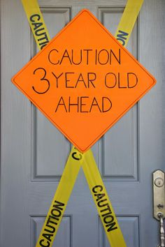 Construction Birthday Party, Front Door Decoration, Caution 3 Year Old Ahead