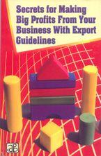 Secrets for Making Big Profits from Your Business with Export Guidelines  Entrepreneurship is an act not a born tact, you need to understand the environment to set up an enterprise of you own. Setting up a business requires many things like understanding yourself, understanding market and availing funds are certain basic things that one must mandatorily know before making a business decision.