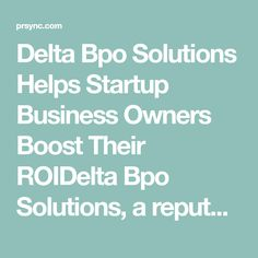 Delta Bpo Solutions Helps Startup Business Owners Boost Their ROI Data Entry Projects, Online Business Opportunities, Marketing Professional, Delhi India, Start Up Business, Earn Money, Helping People, Investing, How To Make Money