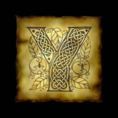 """""""Celtic Letter Y"""" by Kristen Fox: An original, hand-drawn letter Y from the full alphabet done in Celticstyle, with intricate knotwork, spirals, and leaves, on a faux parchment background on a black field. A wonderful monogram prin..."""