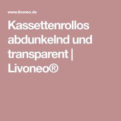 Kassettenrollos abdunkelnd und transparent | Livoneo®