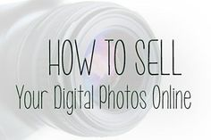 Learn how to sell your digital photos online + a FREE list of places you can submit your photos.