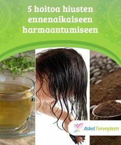 5 hoitoa hiusten ennenaikaiseen harmaantumiseen  Kun hiukset alkavat harmaantua ennen aikojaan, tässä on kyseessäluonnollinen värin vähentyminen, joka aieutuu melaniinin tuotannon heikentymisestä.