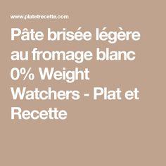 Pâte brisée légère au fromage blanc 0% Weight Watchers - Plat et Recette Pains, Quiches, Queso Blanco, Clean Eating Salads, Dish, Quiche, Pies
