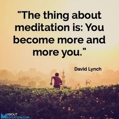 """The thing with meditation is: You become more and more you"" -David Lynch #meditation Day 21. 30 day yoga challenge."