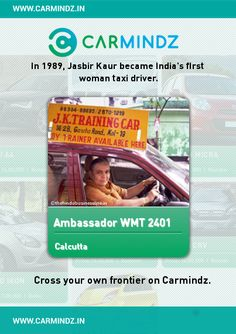 www.carmindz.in  J. K. Training School', says a board perched at a tiny entrance on Gorcha Road in South Kolkata. J.K. stands for Jasbir Kaur, 48, who everybody in the locality seems to know fondly. But beneath the rather motherly demeanor lay nerves of steel. Jasbir Kaur is the first woman taxi driver of Kolkata and, perhaps, of the country. She now teaches young women to take to the wheel.  Source: thehindubusinessline.in