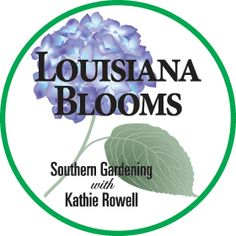Louisiana Blooms Southern Gardening with Kathie Rowell