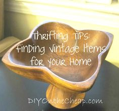 Thrifting Tips: Finding Vintage Items for your home.