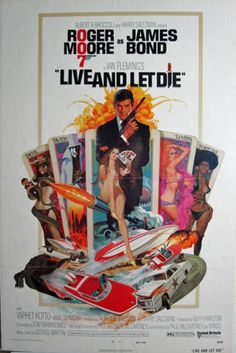#9 Live and Let Die (1973--Roger Moore) James Bond fights a brilliant heroine magnate & voodoo forces as he is sent to investigate the mysterious deaths of 3 agents.