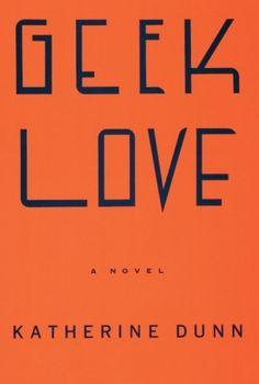 Geek Love by Katherine Dunn