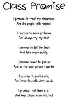 I like this class promise. Read everyday at the end of announcements to review expectations and set the tone.