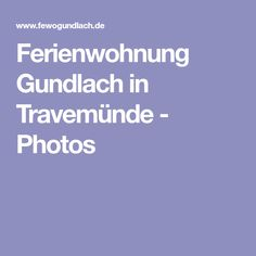 Ferienwohnung Gundlach in Travemünde - Photos