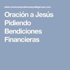 Oración a Jesús Pidiendo Bendiciones Financieras