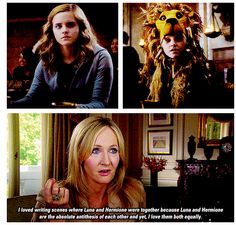 Which I think is very ironic, since Luna is in Ravenclaw and Hermione is in Gryffindor
