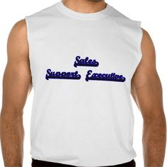 Sales Support Executive Classic Job Design Sleeveless T Shirt, Hoodie Sweatshirt